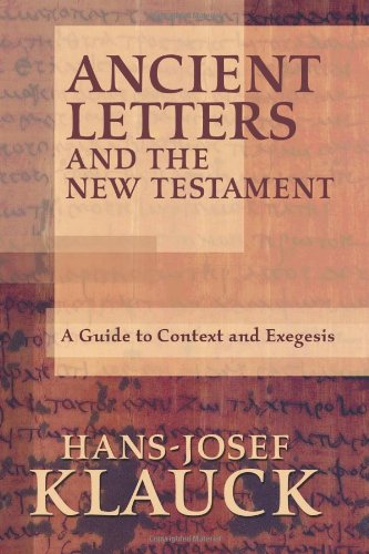Ancient Letters and the New Testament A Guide to Context and Exegesis  2006 9781932792409 Front Cover