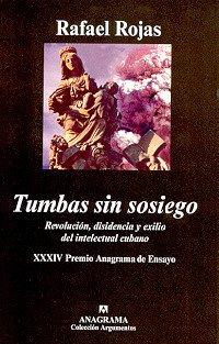Tumbas Sin Sosiego Revolucion, Disidencia y Exilio del Intelectual Cubano  2006 edition cover