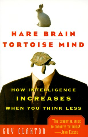 Hare Brain, Tortoise Mind How Intelligence Increases When You Think Less  2000 edition cover