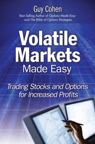 Volatile Markets Made Easy Trading Stocks and Options for Increased Profits  2009 9780135138410 Front Cover