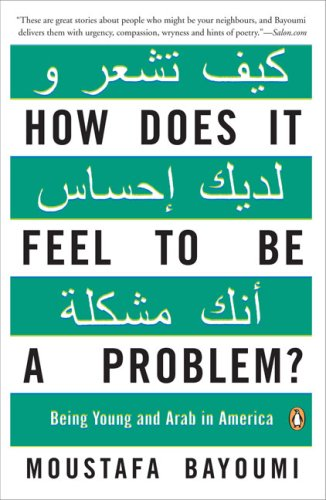 How Does It Feel to Be a Problem? Being Young and Arab in America  2009 edition cover