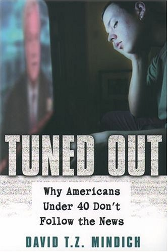 Tuned Out Why Americans under 40 Don't Follow the News  2004 9780195161410 Front Cover