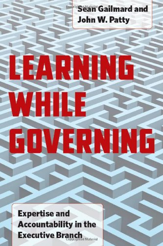 Learning While Governing Expertise and Accountability in the Executive Branch  2013 9780226924410 Front Cover
