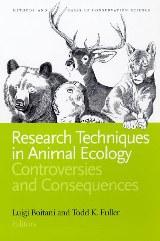Research Techniques in Animal Ecology Controversies and Consequences 2nd 2000 9780231113410 Front Cover