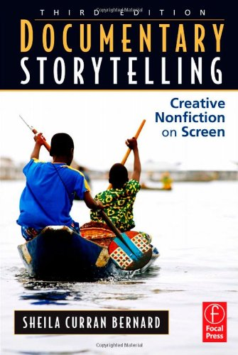 Documentary Storytelling Creative Nonfiction on Screen 3rd 2010 (Revised) edition cover