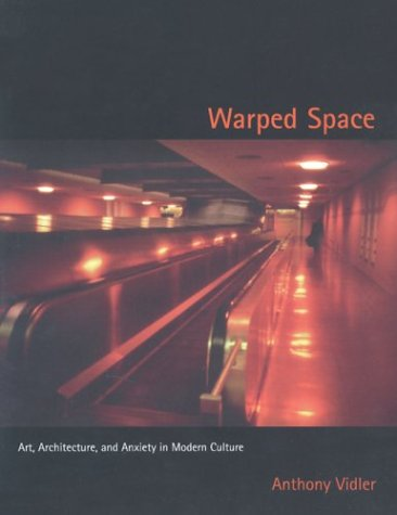 Warped Space Art, Architecture, and Anxiety in Modern Culture  2002 (Reprint) edition cover