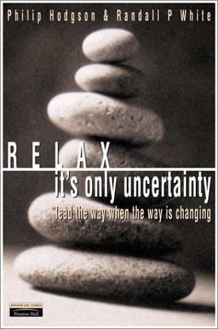 Relax, It's Only Uncertainty Lead the Way When the Way Is Changing  2001 edition cover
