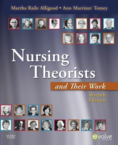 Nursing Theorists and Their Work  7th 2010 edition cover