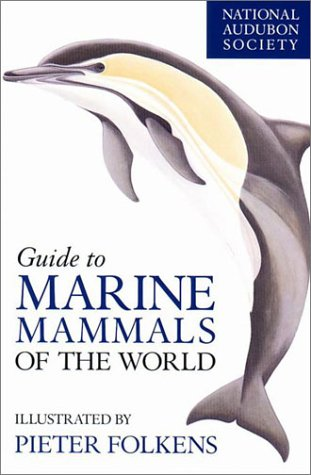 National Audubon Society Guide to Marine Mammals of the World   2002 edition cover