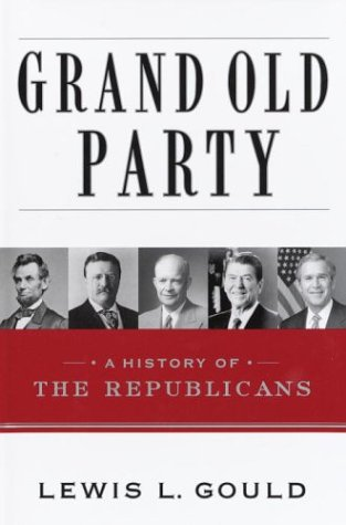 Grand Old Party A History of the Republicans  2003 edition cover