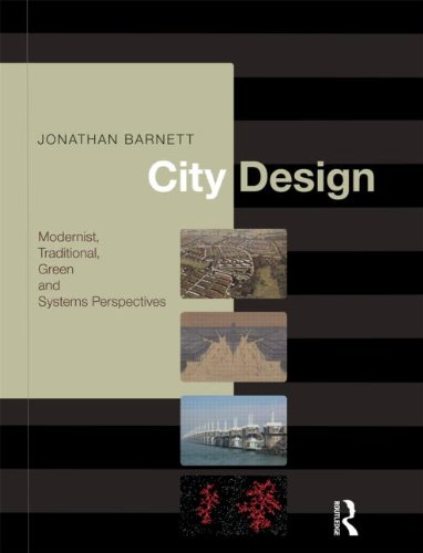 City Design Modernist, Traditional, Green and Systems Perspectives  2011 edition cover