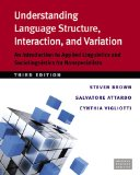 Understanding Language Structure, Interaction, and Variation, Third Ed An Introduction to Applied Linguistics and Sociolinguistics for Nonspecialists N/A edition cover