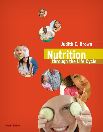 Nutrition Through the Life Cycle  4th 2011 9780538733410 Front Cover