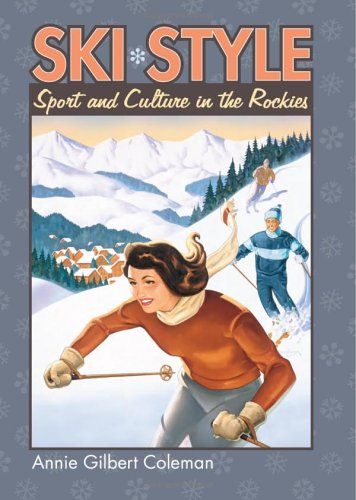 Ski Style Sport and Culture in the Rockies  2004 edition cover
