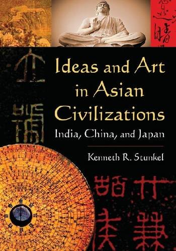 Ideas and Art in Asian Civilizations India, China, and Japan  2012 edition cover