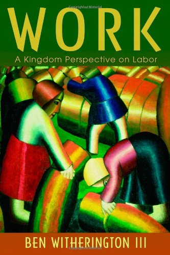 Work A Kingdom Perspective on Labor  2010 edition cover
