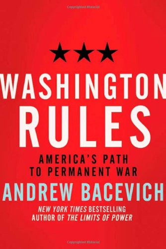 Washington Rules America's Path to Permanent War  2010 edition cover