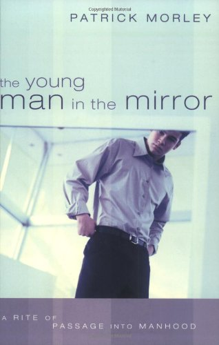 Young Man in the Mirror A Rite of Passage into Manhood  2003 edition cover