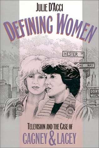 Defining Women Television and the Case of Cagney and Lacey  1994 edition cover