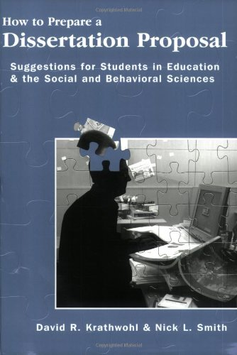 How to Prepare a Dissertation Proposal Suggestions for Students in Education and the Social and Behavioral Sciences  2005 edition cover
