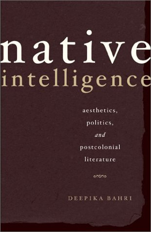 Native Intelligence Aesthetics, Politics, and Postcolonial Literature  2003 edition cover