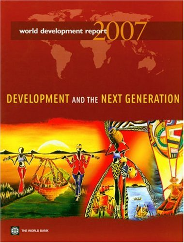 World Development Report 2007 Development and the Next Generation  2006 edition cover