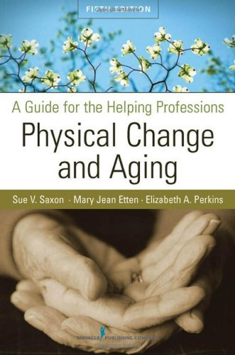 Physical Change and Aging A Guide for the Helping Professions 5th 2009 edition cover