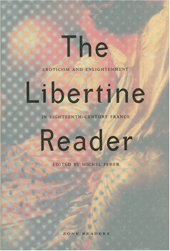 Libertine Reader Eroticism and Enlightenment in Eighteenth-Century France  1997 edition cover