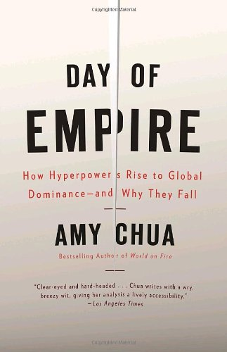 Day of Empire How Hyperpowers Rise to Global Dominance--And Why They Fall  2009 edition cover