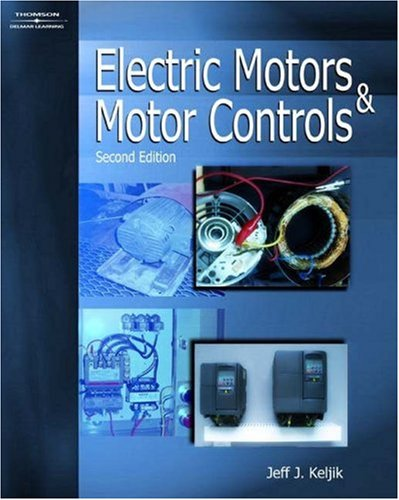 Electric Motors and Motor Controls  2nd 2007 (Revised) edition cover