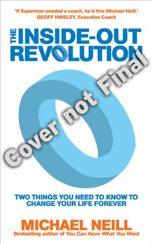 Inside-Out Revolution The Only Thing You Need to Know to Change Your Life Forever N/A 9781401942410 Front Cover