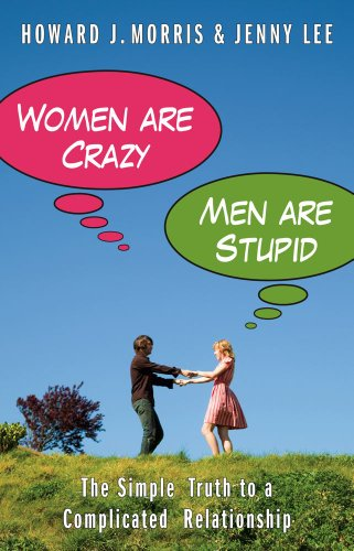 Women Are Crazy, Men Are Stupid The Simple Truth to a Complicated Relationship N/A 9781416595410 Front Cover