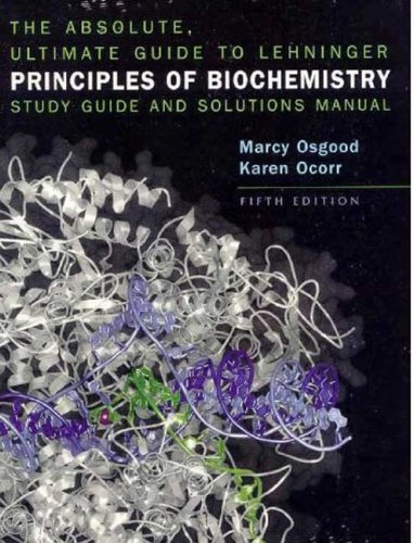 Absolute Ultimate Guide for Lehninger Principles of Biochemistry  5th 2009 (Revised) edition cover