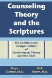 Counseling Theory and the Scriptures The Conflicts and Compatibilities of Psychological Theory and the Bible N/A edition cover