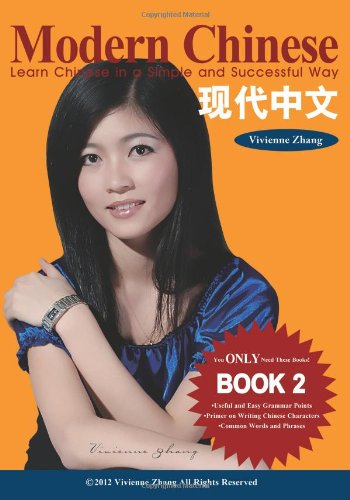 Modern Chinese (BOOK 2) - Learn Chinese in a Simple and Successful Way - Series BOOK 1, 2, 3, 4  N/A 9781490388410 Front Cover