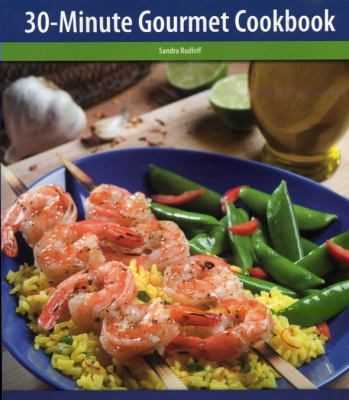 30 Minute Gourmet Cookbook  N/A 9781558673410 Front Cover