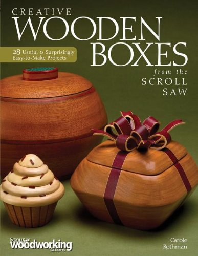 Creative Wooden Boxes from the Scroll Saw 28 Useful and Surprisingly Easy-to-Make Projects  2012 9781565235410 Front Cover