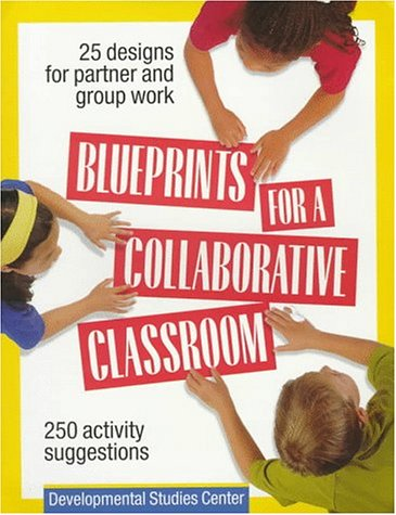 Blueprints for a Collaborative Classroom : 25 Designs for Partner and Group Work Teachers Edition, Instructors Manual, etc.  9781576211410 Front Cover
