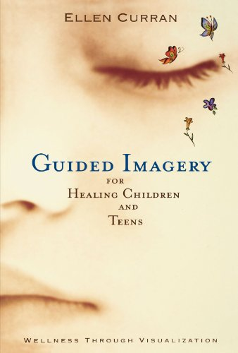 Guided Imagery for Healing Children Wellness Through Visualization  2001 edition cover