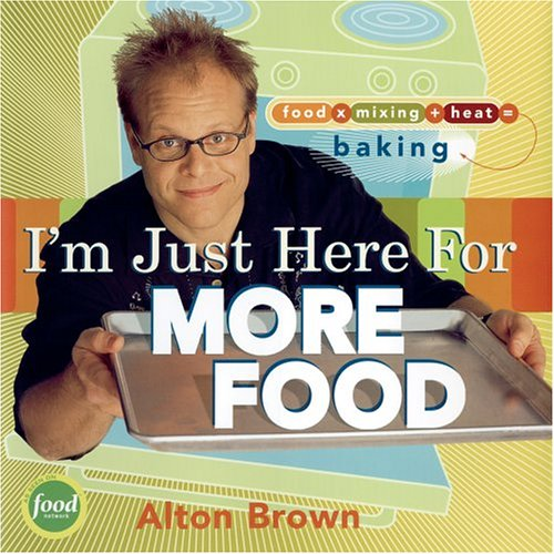 I'm Just Here for More Food Food X Mixing + Heat = Baking  2004 edition cover