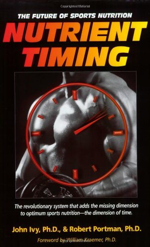 Nutrient Timing The Future of Sports Nutrition  2004 edition cover