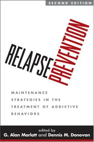 Relapse Prevention Maintenance Strategies in the Treatment of Addictive Behaviors 2nd 2008 (Revised) edition cover