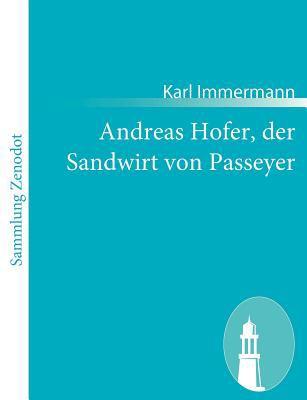 Andreas Hofer, der Sandwirt Von Passeyer   2010 9783843056410 Front Cover