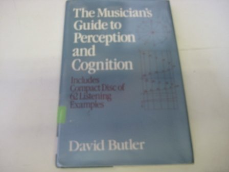 Musician's Guide to Perception and Cognition  N/A 9780028703411 Front Cover