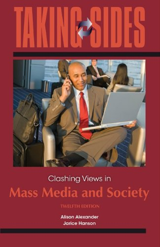 Taking Sides: Clashing Views in Mass Media and Society  12th 2013 9780078050411 Front Cover