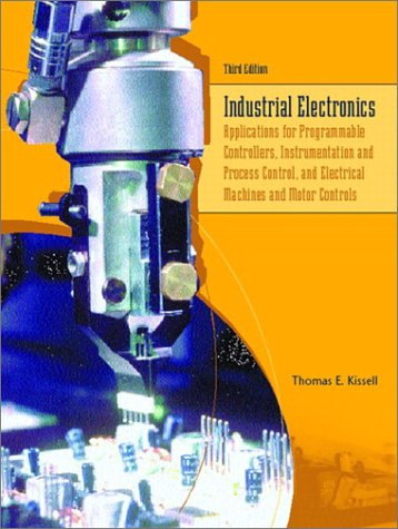 Industrial Electronics Applications for Programmable Controllers, Instrumentation and Process Control, and Electrical Machines and Motor Controls 3rd 2003 edition cover