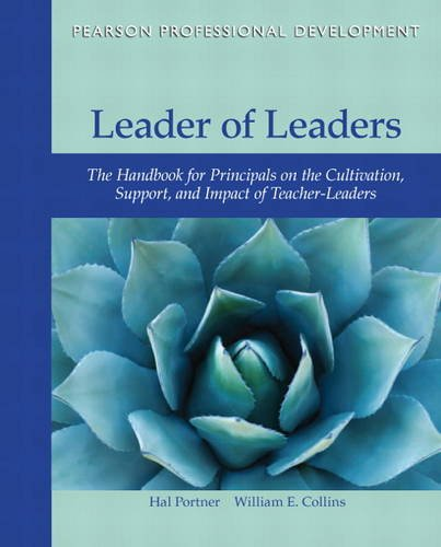 Leader of Leaders The Handbook for Principals on the Cultivation, Support, and Impact of Teacher-Leaders  2014 edition cover