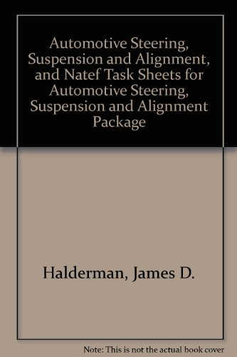 Automotive Steering, Suspension and Alignment, and NATEF Task Sheets for Automotive Steering, Suspension and Alignment Package  5th 2010 9780137067411 Front Cover
