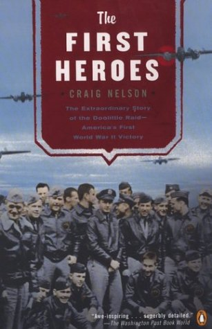 First Heroes The Extraordinary Story of Doolittle Raid - America's First World War II Victory N/A edition cover