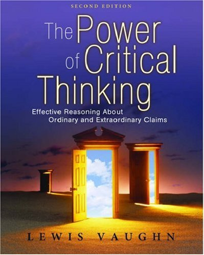 Power of Critical Thinking Effective Reasoning about Ordinary and Extraordinary Claims 2nd 2008 (Revised) 9780195320411 Front Cover